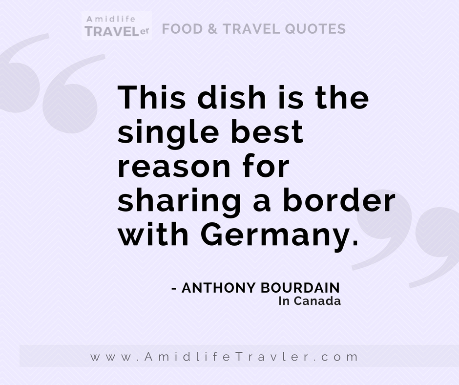 21 Quotes From Anthony Bourdain On Food Travel Amidlife Traveler
