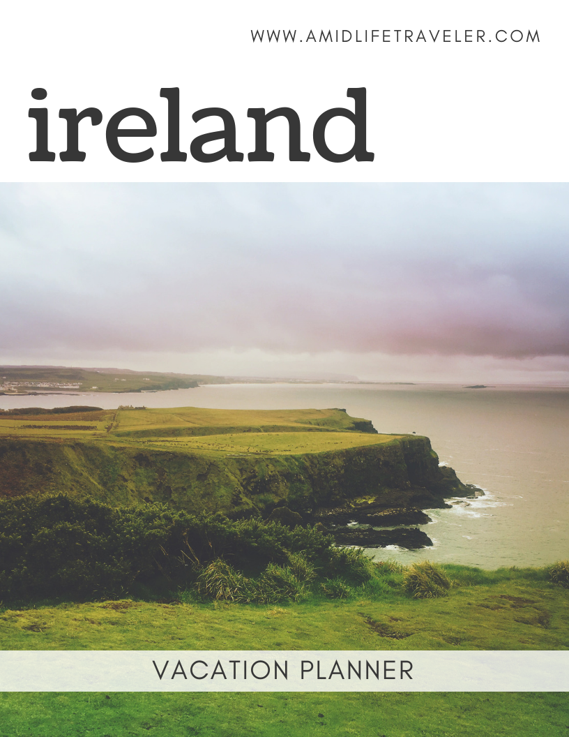 ireland vacation ideas - amidlife traveler